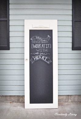 A beautiful salvaged door - now perfect for those inspirational quotes | via http://www.creativelylivingblog.com/2013/01/old-door-to-chalkboard-door.html