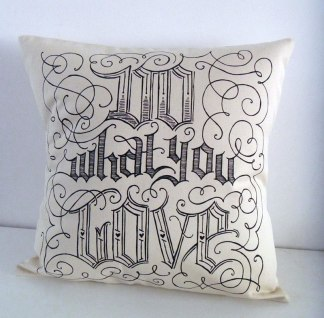 A bit of typography / lettering magic - Do What You Love cushion by Lionheart | via https://hellopretty.co.za/lionheart/do-what-you-love-cushion