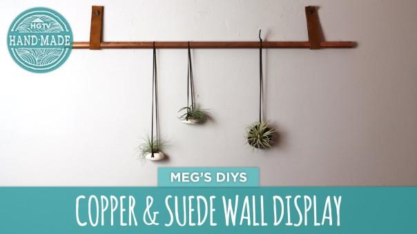 Video DIY: Copper & Suede Wall Display