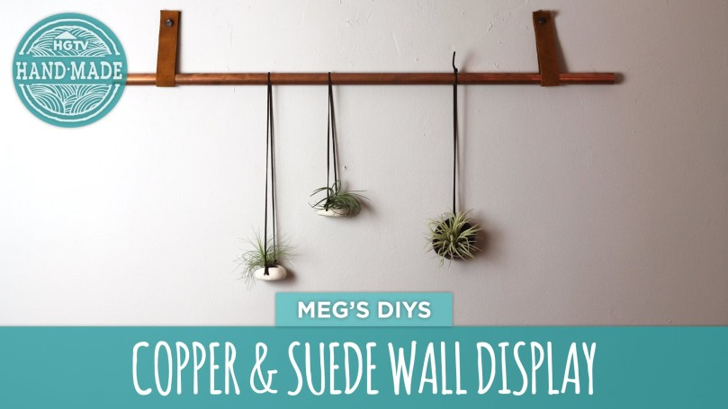 Video DIY: Copper & Suede Wall Display