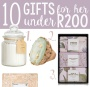 10 Gifts For HER Under R200